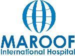 Hospitals - Maroof International hospital